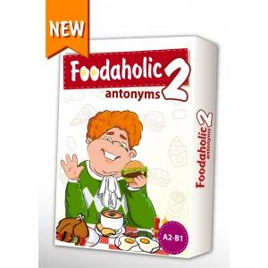 Foodaholic 2 ( Antonyms)